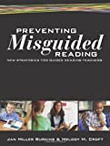 Preventing Misguided Reading: New Strategies for Guided Reading Teachers