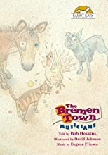 The Bremen Town Musicians Told by Bob Hoskins with Music by Eugene Friesen