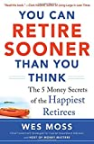 img - for By Wes Moss You Can Retire Sooner Than You Think (1st First Edition) [Paperback] book / textbook / text book
