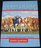 img - for The Dairy Cow Today: U. S. Trends, Breeding & Progress Since 1980 by Sidney L. Spahr (1995-12-03) book / textbook / text book