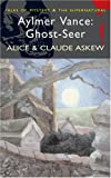 Aylmer Vance: Ghost-seer (Wordsworth Mystery & Supernatural)