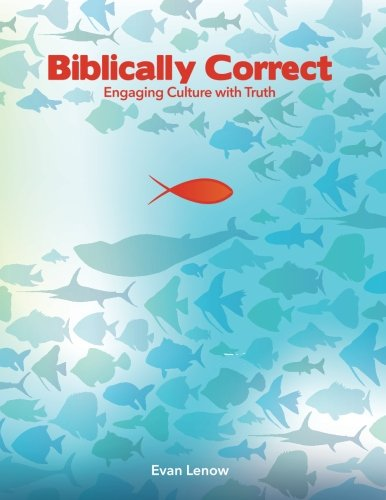 Biblically Correct: Engaging Culture with Truth PDF