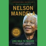 Long Walk to Freedom: The Autobiography of Nelson Mandela | Nelson Mandela