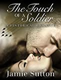 img - for ROMANCE: Historical BBW Romance: The Touch of a Solider (Medical New Adult Military Sweet Romance Book) book / textbook / text book