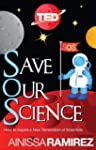 Save Our Science: How to Inspire a Ne...