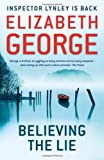Elizabeth George Believing the Lie (Inspector Lynley Mysteries 17)