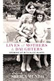 Lives of Mothers & Daughters: Growing Up with Alice Munro