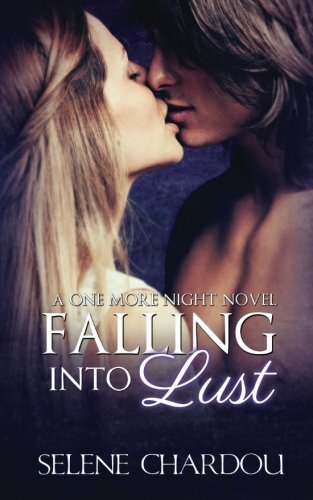 Falling Into Lust (One More Night Trilogy)