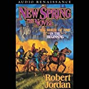 New Spring: The Wheel of Time Prequel | [Robert Jordan]