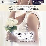 Treasured by Thursday: Weekday Brides Series, Book 7 | Catherine Bybee