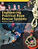 Engineering Practical Rope Rescue Systems