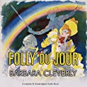 Folly du Jour (       UNABRIDGED) by Barbara Cleverly Narrated by Terry Wale