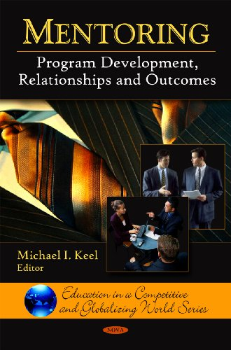 Mentoring: Program Development, Relationships and Outcomes (Education in a Competitive and Globalizing World Series)