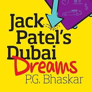 Jack Patel's Dubai Dreams | [P. G. Bhaskar]