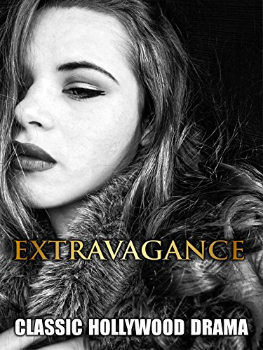 Extravagance: Classic Hollywood Drama