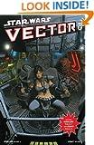 Star Wars: Vector Volume 2 - Chapters 3 & 4