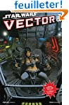 Star Wars: Vector Volume 2 - Chapters...