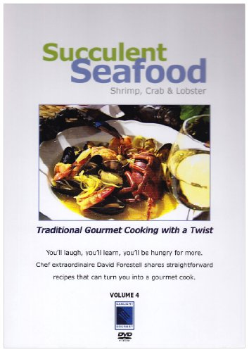 Gourmet Cooking: Succulent Seafood - Shrimp, Crab and Lobster