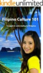Filipino Culture 101: Your guide to u...