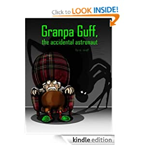 Amazon.com: Granpa Guff, the accidental astronaut. eBook: G Guff: Kindle Store