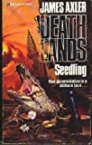 James Axler Seedling (Deathlands #13)