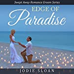 Edge of Paradise: Swept Away Romance Groom Series | Jodie Sloan