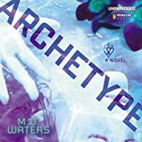 Archetype (       UNABRIDGED) by M. D. Waters Narrated by Khristine Hvam