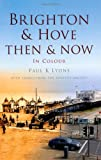 Brighton & Hove Then & Now (Then & Now (History Press))