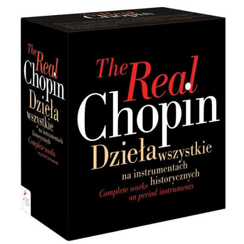 Real Chopin: Complete Works on Period Instruments