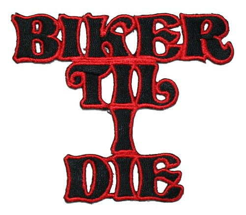 Biker Til I Die Embroidered iron on Motorcycle Patch