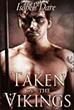 Taken by the Vikings (Gay Erotica) - Isabel Dare