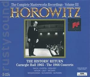 Vladimir Horowitz: The Complete Masterworks Recordings 1962-1973 - Volume III - The Historice Return - Carnegie Hall 1965 - The 1966 Concerts
