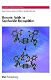 img - for Boronic Acids in Saccharide Recognition: RSC (Monographs in Supramolecular Chemistry) book / textbook / text book