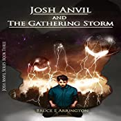 Josh Anvil and the Gathering Storm: Josh Anvil Series, Volume 3 | Bruce E. Arrington