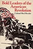 img - for Bold Leaders of the American Revolution book / textbook / text book