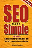 SEO Made Simple (4th Edition): Strategies for Dominating Google, the Worlds Largest Search Engine