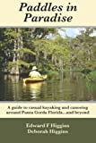 img - for Paddles in Paradise: A guide to casual kayaking and canoeing around Punta Gorda Florida....and beyond book / textbook / text book