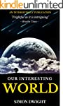 Our Interesting World - Curiosities &...