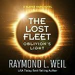 The Lost Fleet - Oblivion's Light: A Slaver Wars Novel | Raymond L. Weil