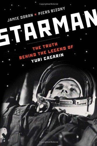 Starman: The Truth Behind the Legend of Yuri Gagarin