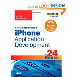 Sams Teach Yourself iPhone Application Development in 24 Hours (Sams Teach Yourself...in 24 Hours)