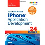Sams Teach Yourself iPhone Application Development in 24 Hours (Sams Teach Yourself...in 24 Hours)by John Ray
