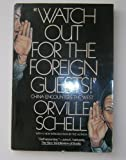 Watch Out for the Foreign Guests: China Encounters the West (0394748999) by Schell, Orville