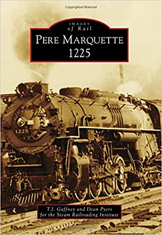 Pere Marquette 1225 (Images of Rail) written by T.J. Gaffney