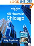 Lonely Planet 48 Hours in Chicago: Ci...