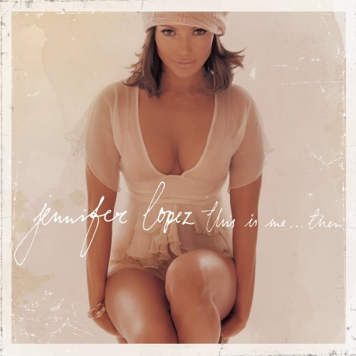 Jennifer Lopez - This Is Me... Then (Disc 1) - Zortam Music
