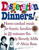 img - for Desperation Dinners by Mills, Beverly, Ross, Alicia (1997) Paperback book / textbook / text book