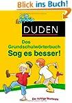 Duden Grundschulw�rterbuch - Sag es b...