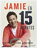 Jamie en 15 minutes: D�licieux, g�n�reux, super rapide