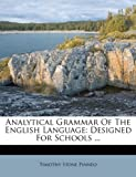 img - for Analytical Grammar Of The English Language: Designed For Schools ... book / textbook / text book